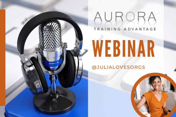 Aurora Training Advantage Webinar - Julia Blandin Wiener